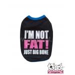 เสื้อสุนัข เสื้อแมว Im not FAT สีดำ